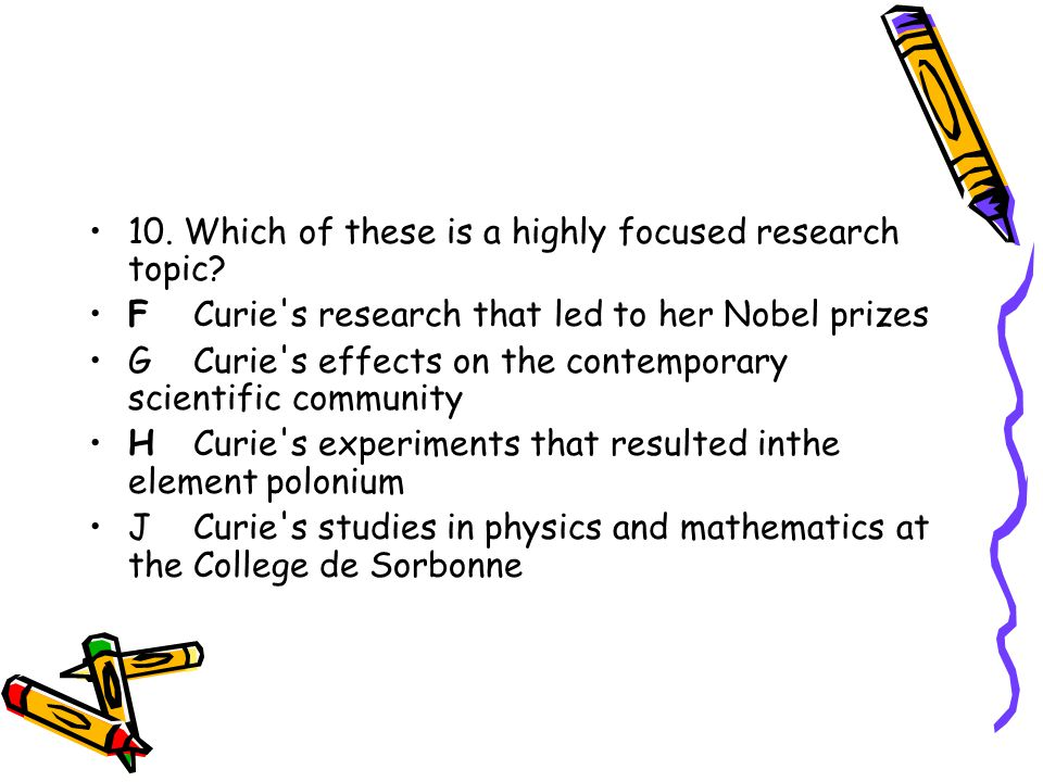 10. Which of these is a highly focused research topic