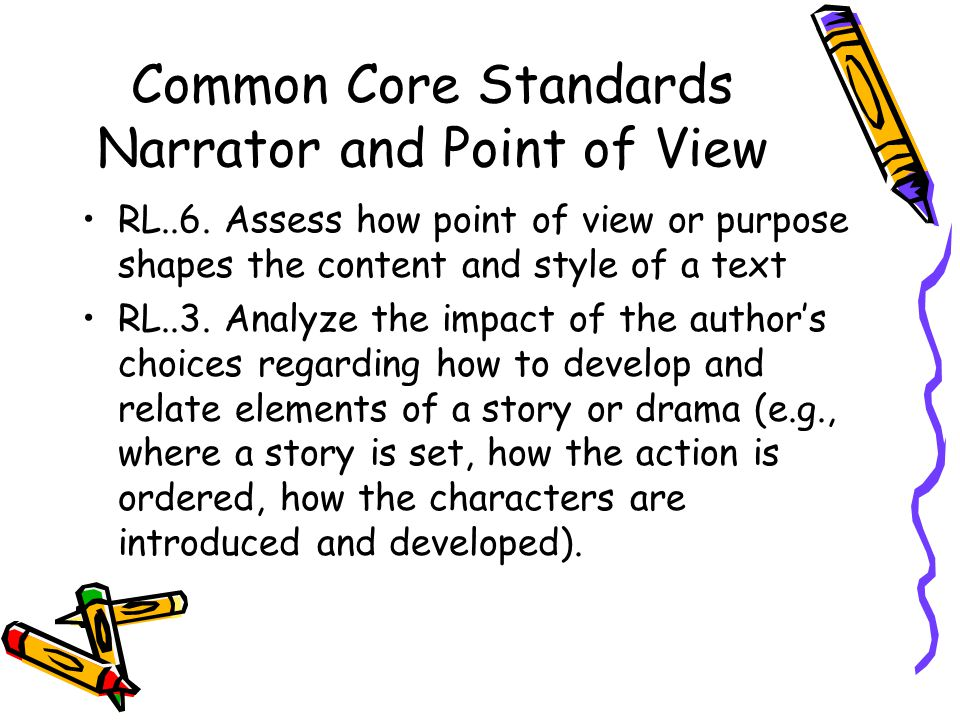 Common Core Standards Narrator and Point of View