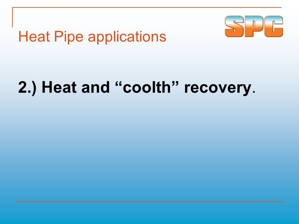 Heat Pipe applications