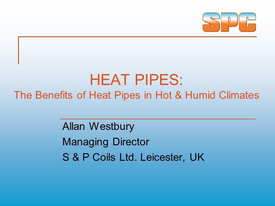 HEAT PIPES: The Benefits of Heat Pipes in Hot & Humid Climates