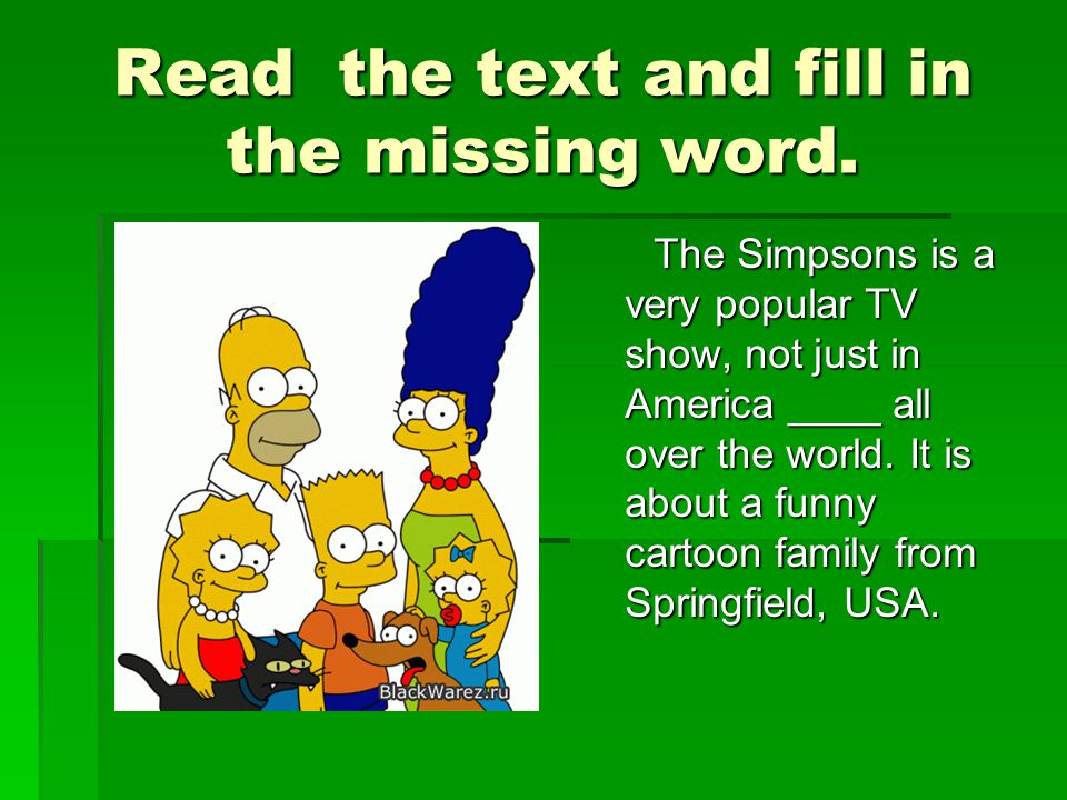 Read the text and fill in the missing word.