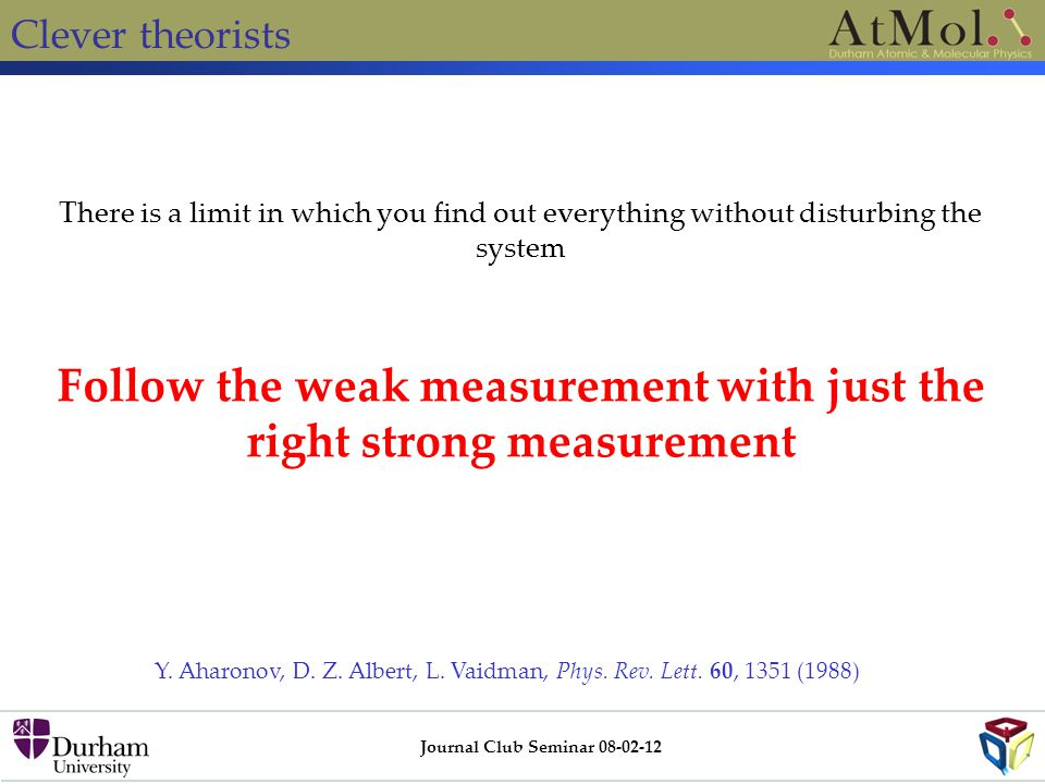 Follow the weak measurement with just the right strong measurement