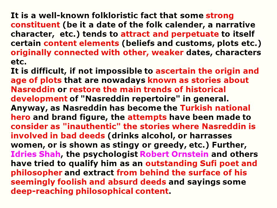 It is a well-known folkloristic fact that some strong constituent (be it a date of the folk calender, a narrative character, etc.) tends to attract and perpetuate to itself certain content elements (beliefs and customs, plots etc.) originally connected with other, weaker dates, characters etc.