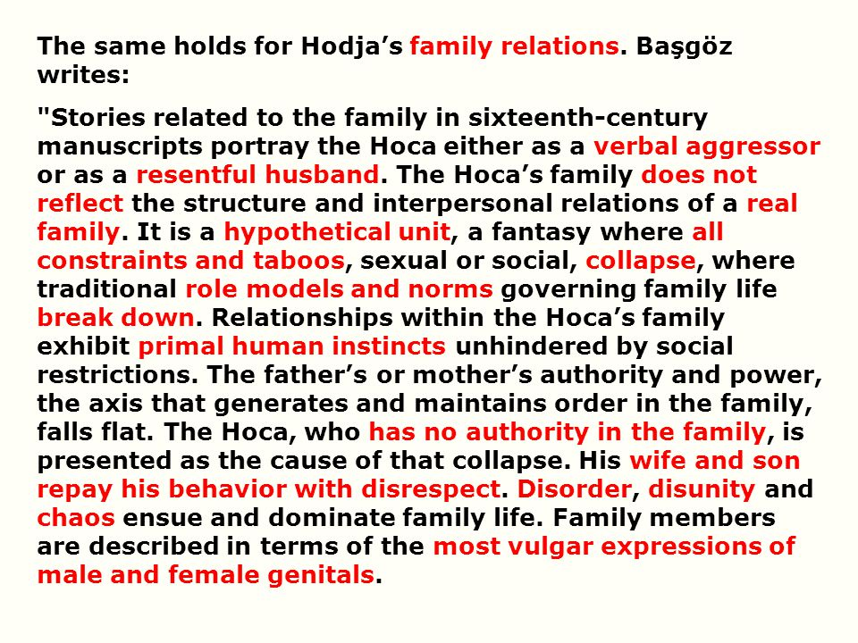 The same holds for Hodja's family relations. Başgöz writes: