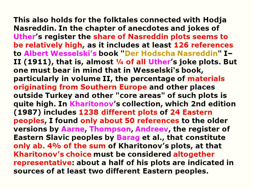 This also holds for the folktales connected with Hodja Nasreddin