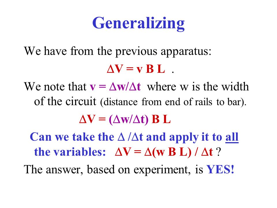 Generalizing We have from the previous apparatus: DV = v B L .
