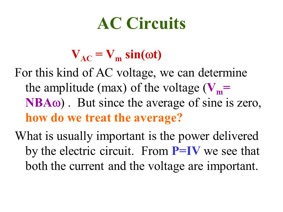 AC Circuits VAC = Vm sin(wt)