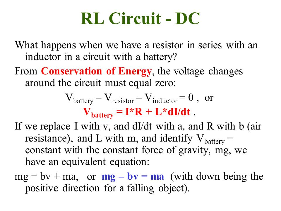 RL Circuit - DC What happens when we have a resistor in series with an inductor in a circuit with a battery