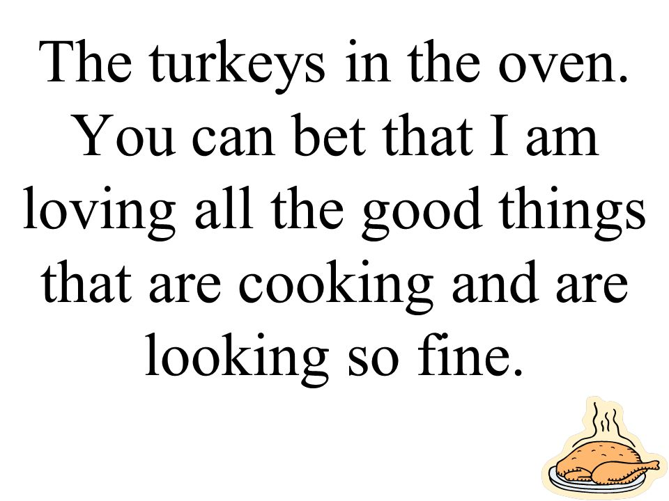 The turkeys in the oven.
