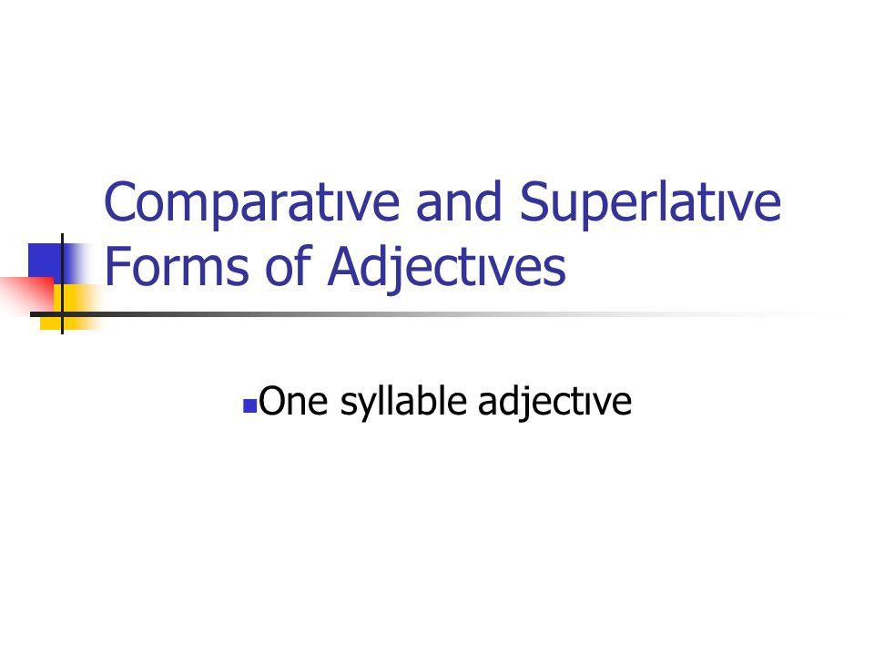 Comparatıve and Superlatıve Forms of Adjectıves