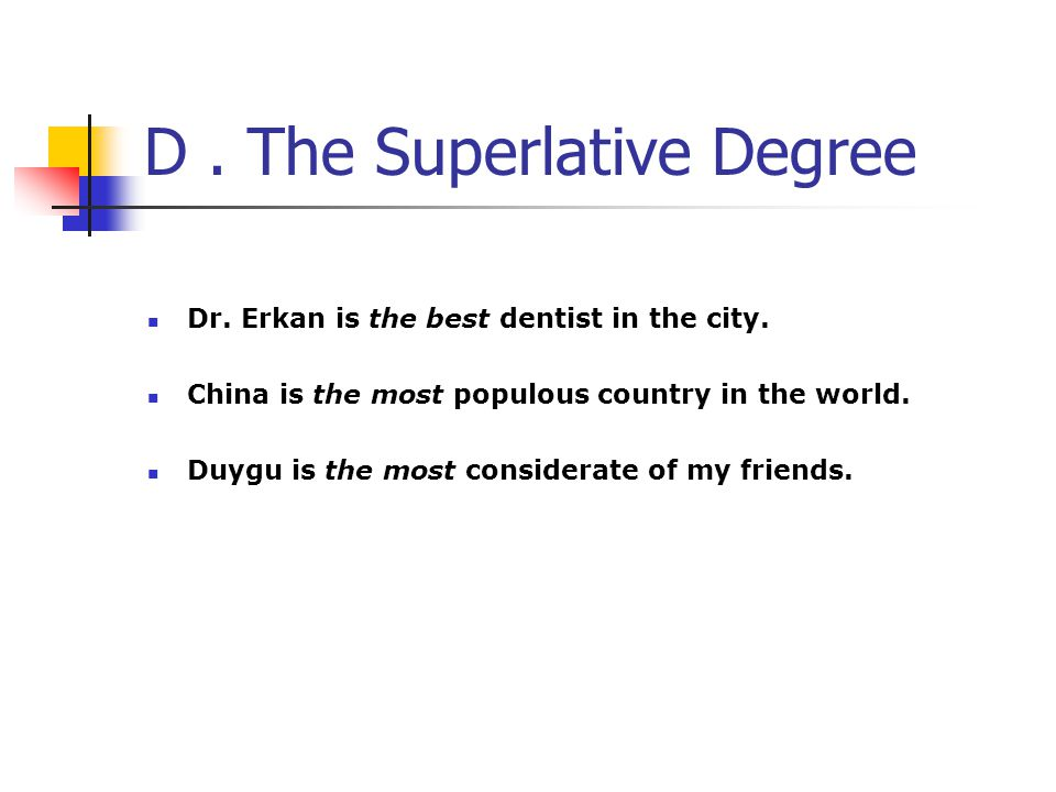 D . The Superlative Degree