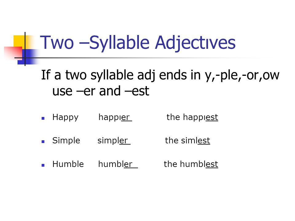 Two –Syllable Adjectıves