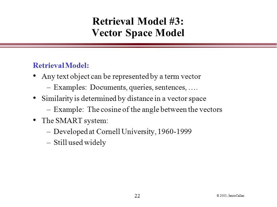 Retrieval Model #3: Vector Space Model