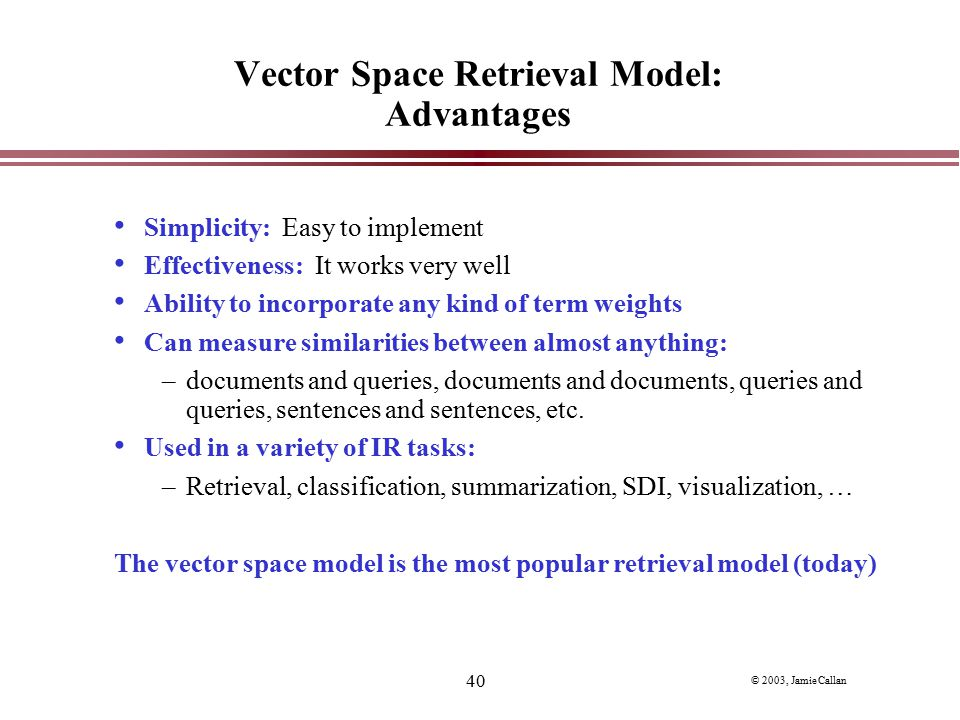 Vector Space Retrieval Model: Advantages