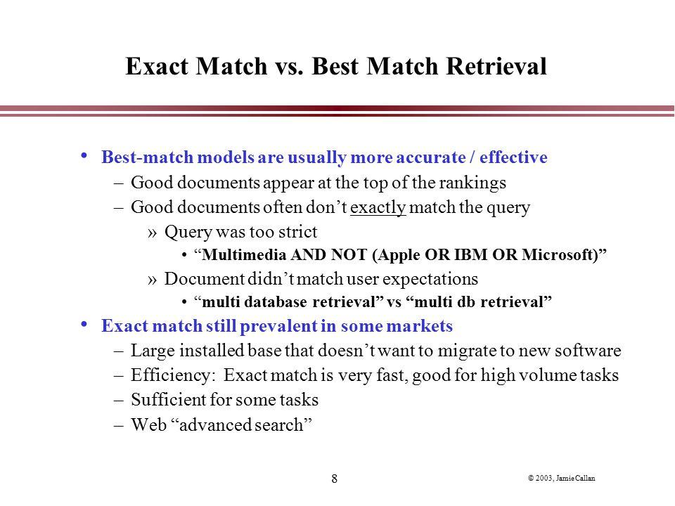 Exact Match vs. Best Match Retrieval