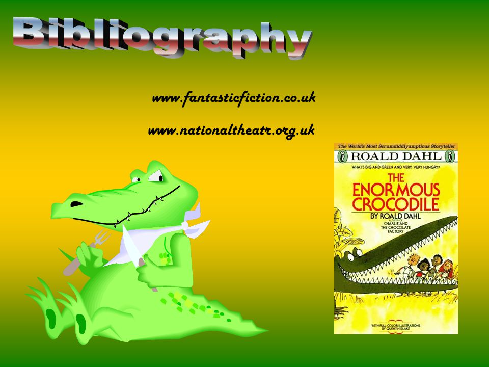 Bibliography www.fantasticfiction.co.uk www.nationaltheatr.org.uk