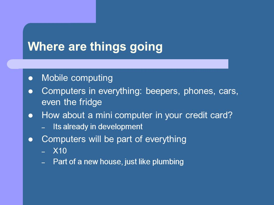 Where are things going Mobile computing