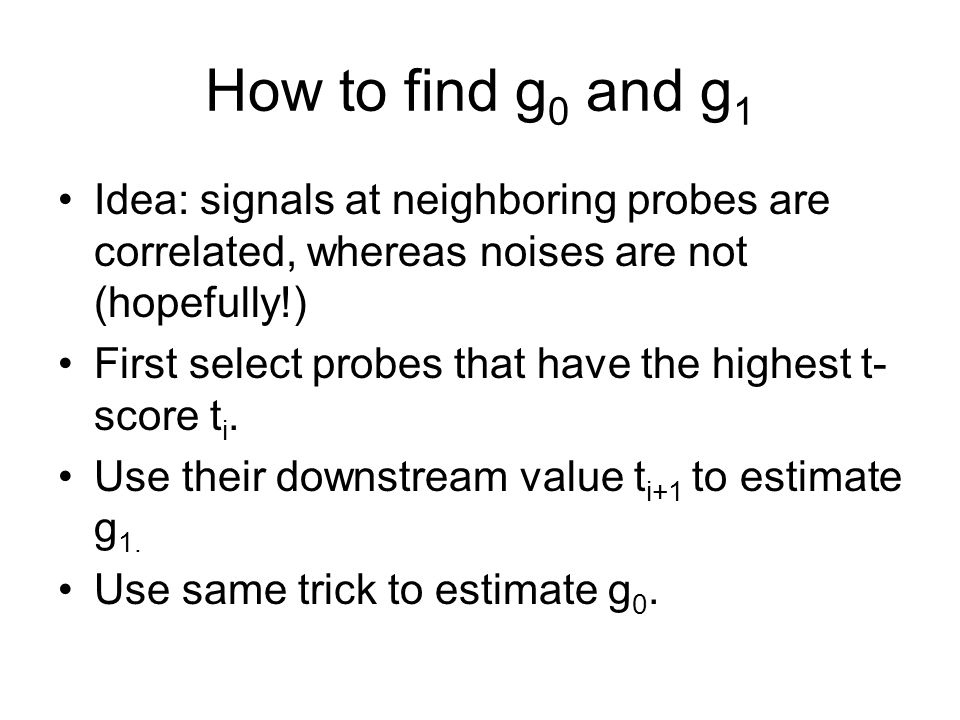 How to find g0 and g1 Idea: signals at neighboring probes are correlated, whereas noises are not (hopefully!)