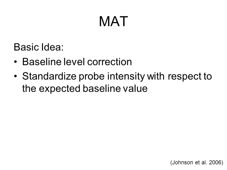 MAT Basic Idea: Baseline level correction