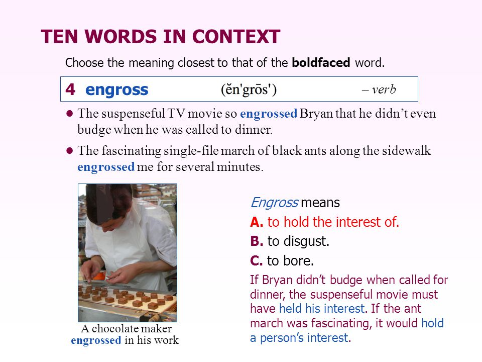 TEN WORDS IN CONTEXT 4 engross – verb