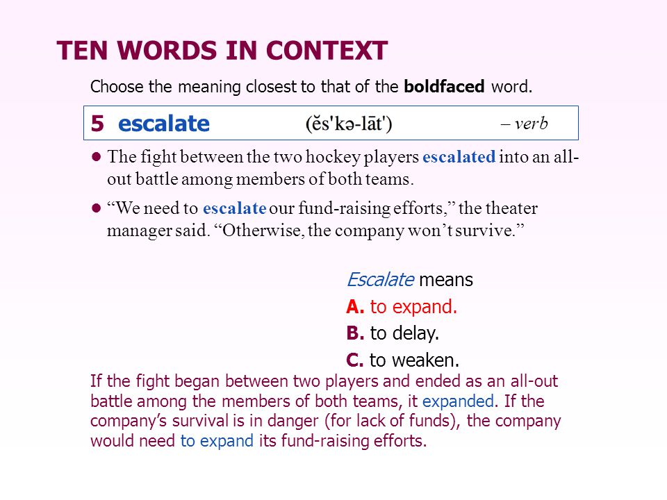 TEN WORDS IN CONTEXT 5 escalate – verb