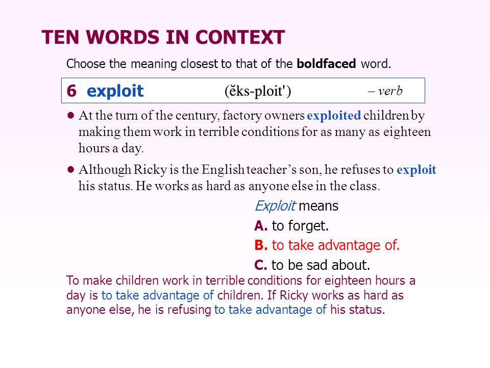 TEN WORDS IN CONTEXT 6 exploit – verb