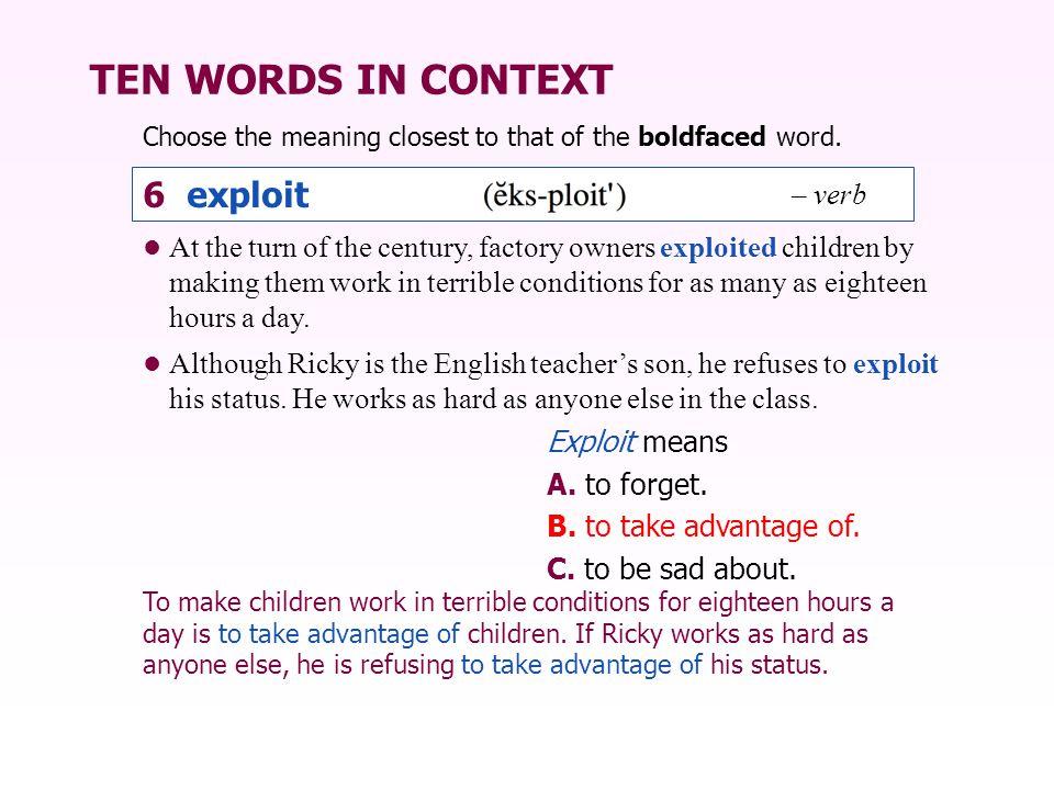 TEN WORDS IN CONTEXT 6 exploit – verb