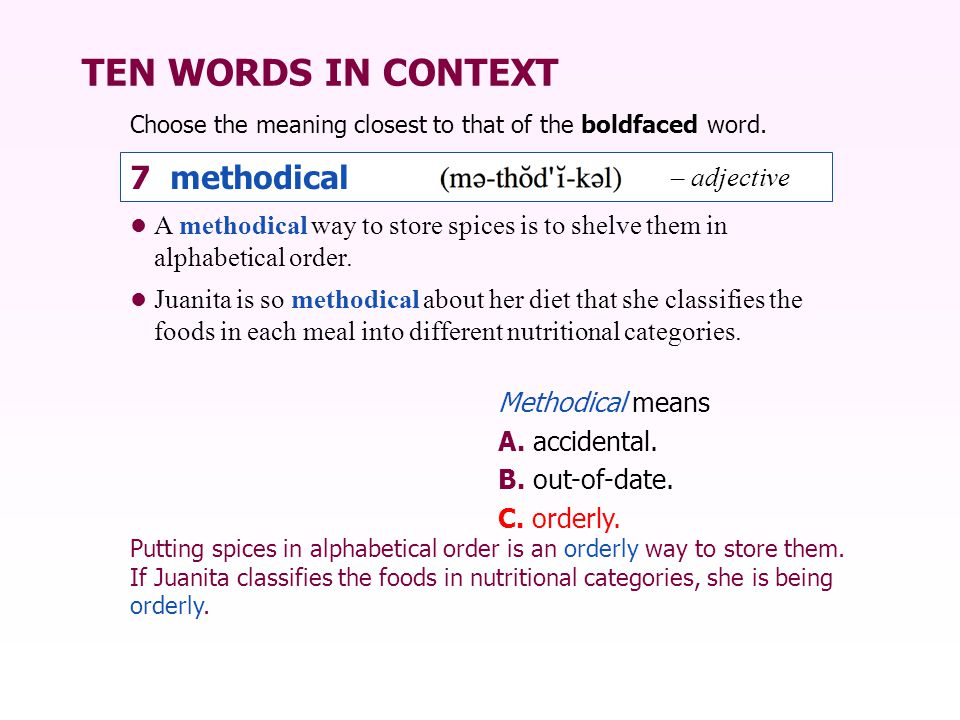 TEN WORDS IN CONTEXT 7 methodical – adjective
