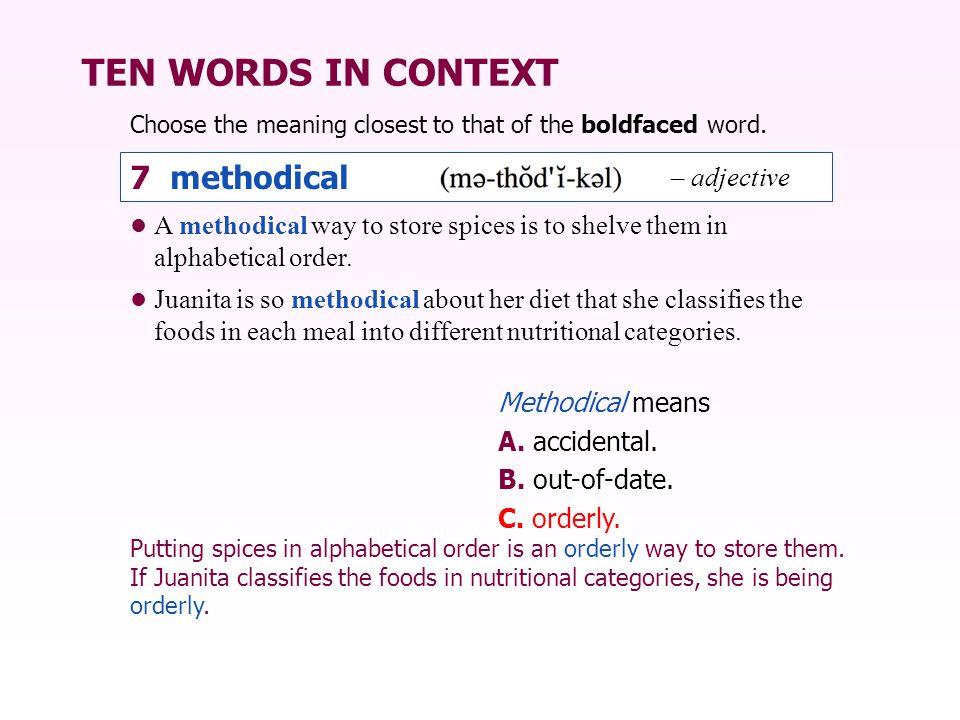 TEN WORDS IN CONTEXT 7 methodical – adjective
