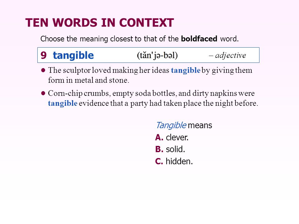 TEN WORDS IN CONTEXT 9 tangible – adjective