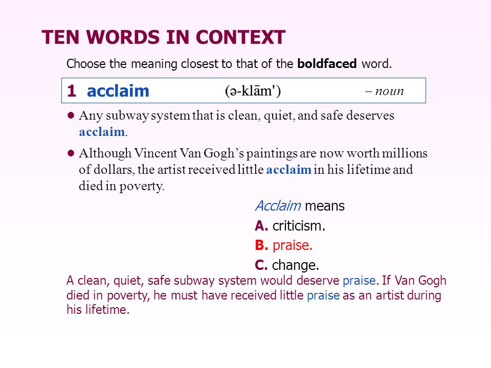TEN WORDS IN CONTEXT 1 acclaim – noun