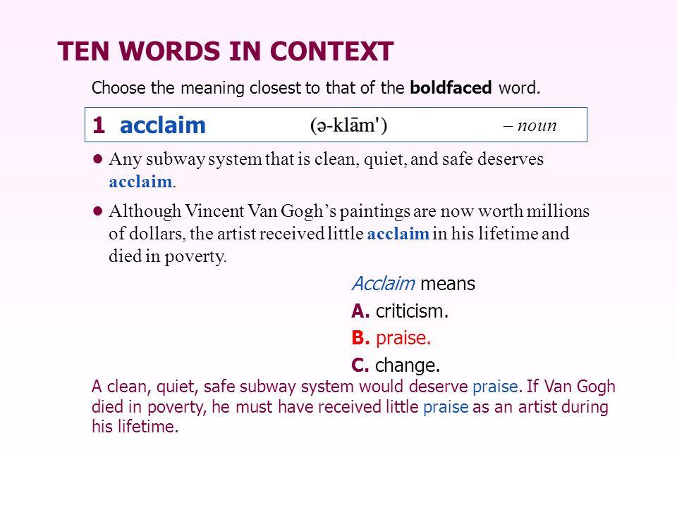 TEN WORDS IN CONTEXT 1 acclaim – noun