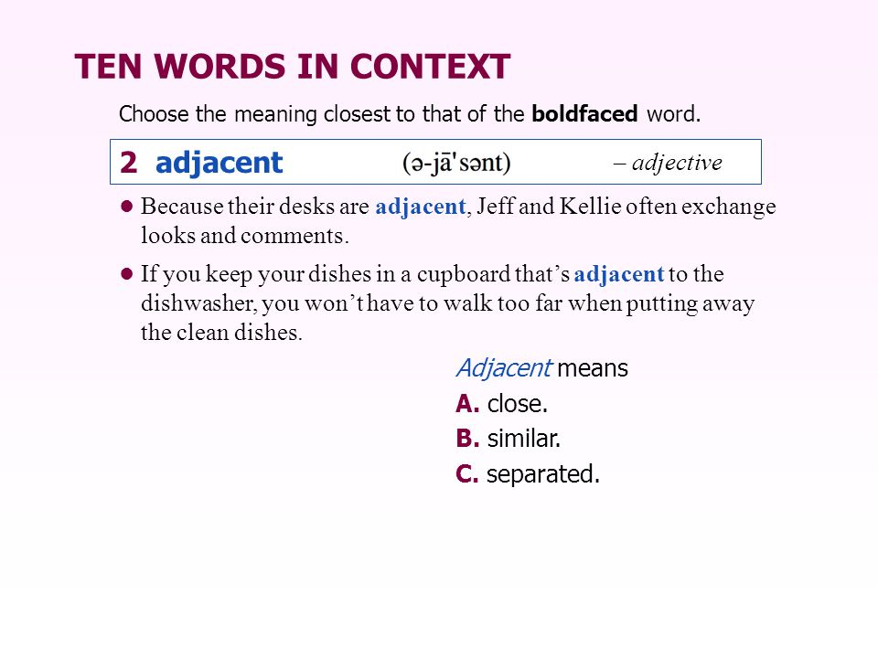 TEN WORDS IN CONTEXT 2 adjacent – adjective