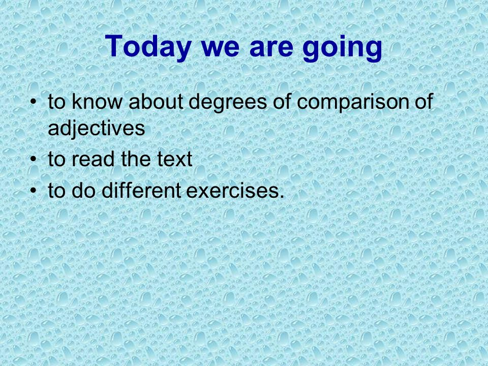 Today we are going to know about degrees of comparison of adjectives