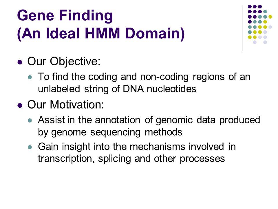 Gene Finding (An Ideal HMM Domain)