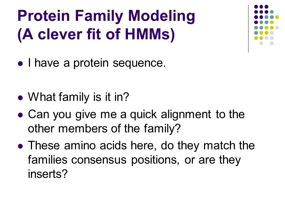 Protein Family Modeling (A clever fit of HMMs)