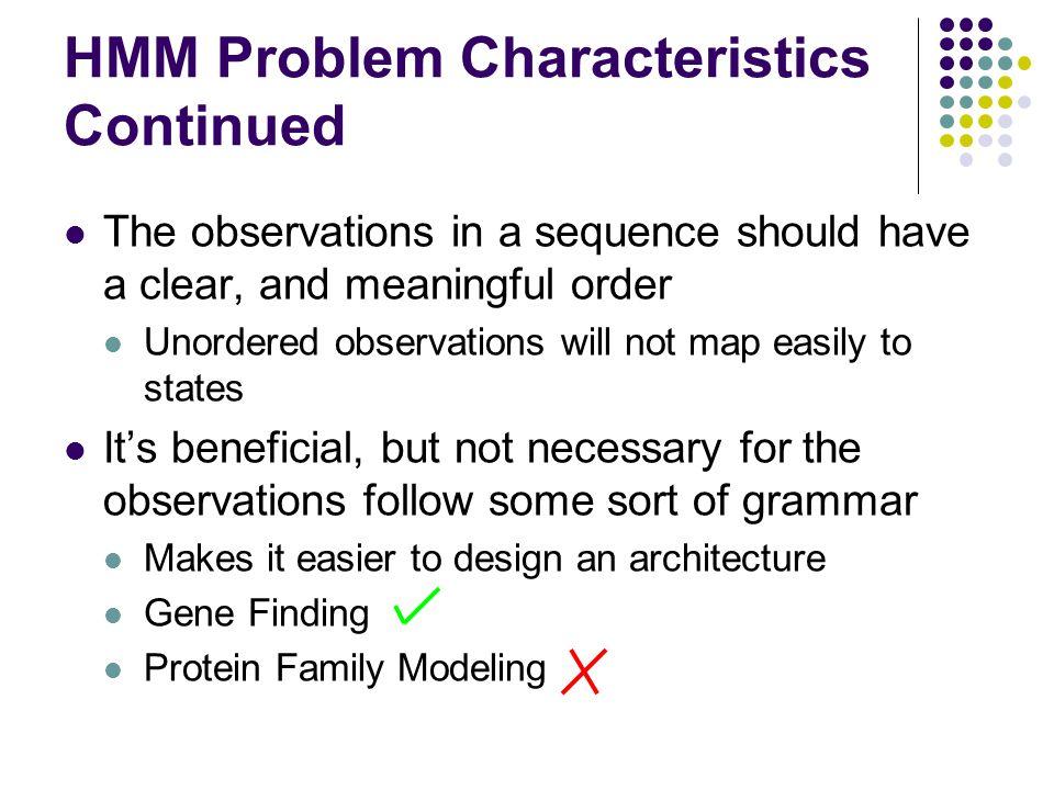 HMM Problem Characteristics Continued