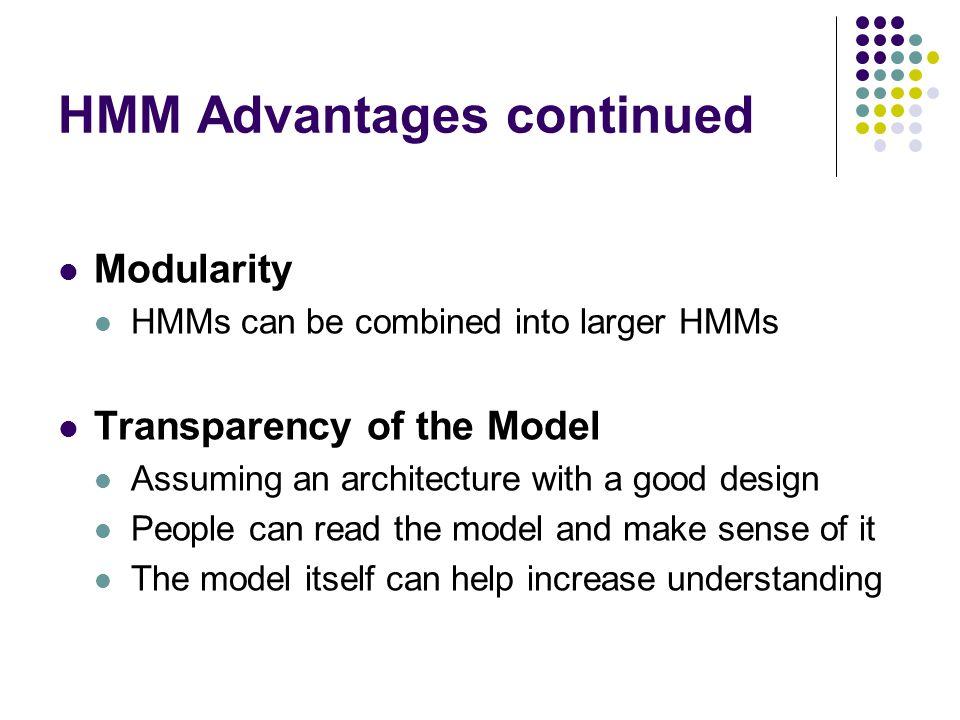 HMM Advantages continued