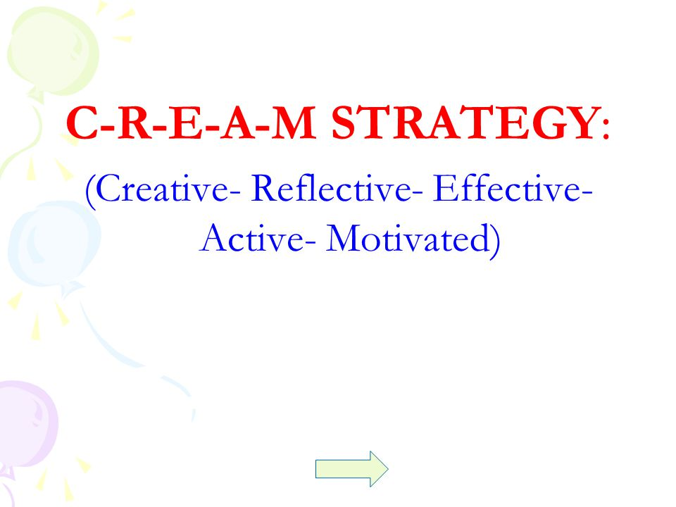 (Creative- Reflective- Effective- Active- Motivated)