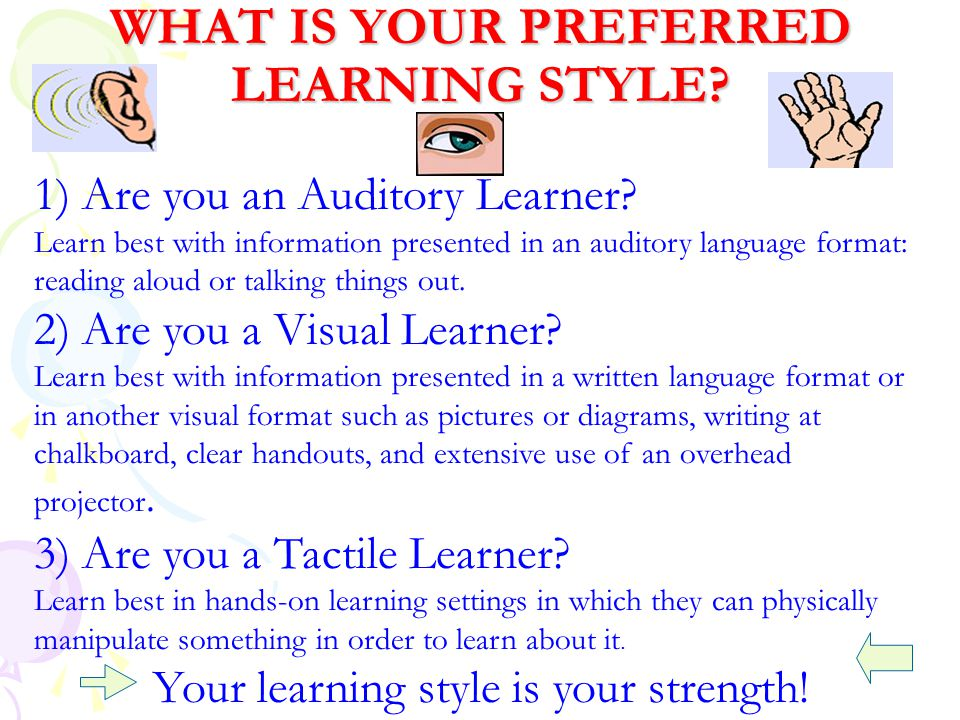WHAT IS YOUR PREFERRED LEARNING STYLE