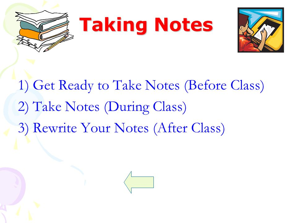 Taking Notes 1) Get Ready to Take Notes (Before Class)