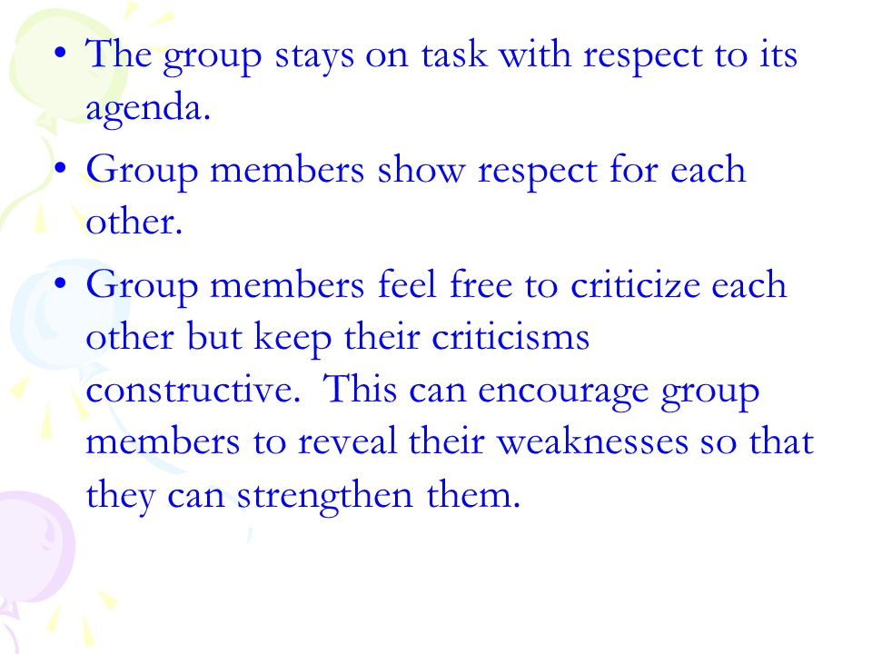 The group stays on task with respect to its agenda.