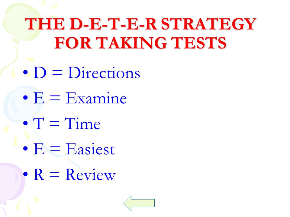 THE D-E-T-E-R STRATEGY FOR TAKING TESTS