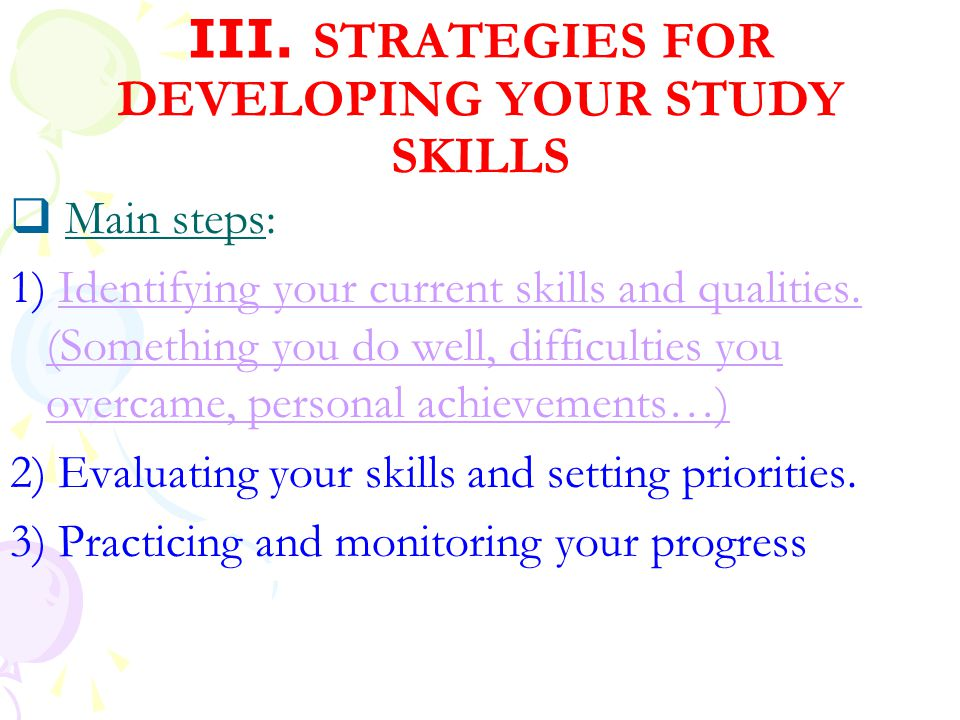 III. STRATEGIES FOR DEVELOPING YOUR STUDY SKILLS