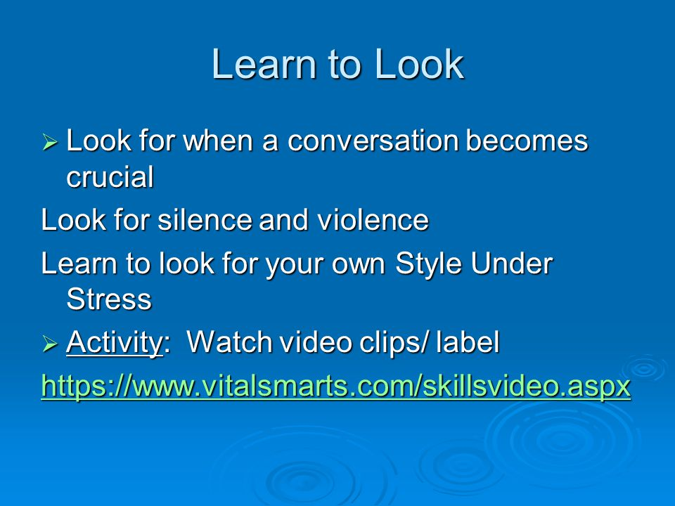 Learn to Look Look for when a conversation becomes crucial