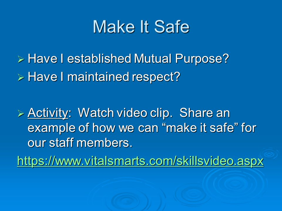 Make It Safe Have I established Mutual Purpose