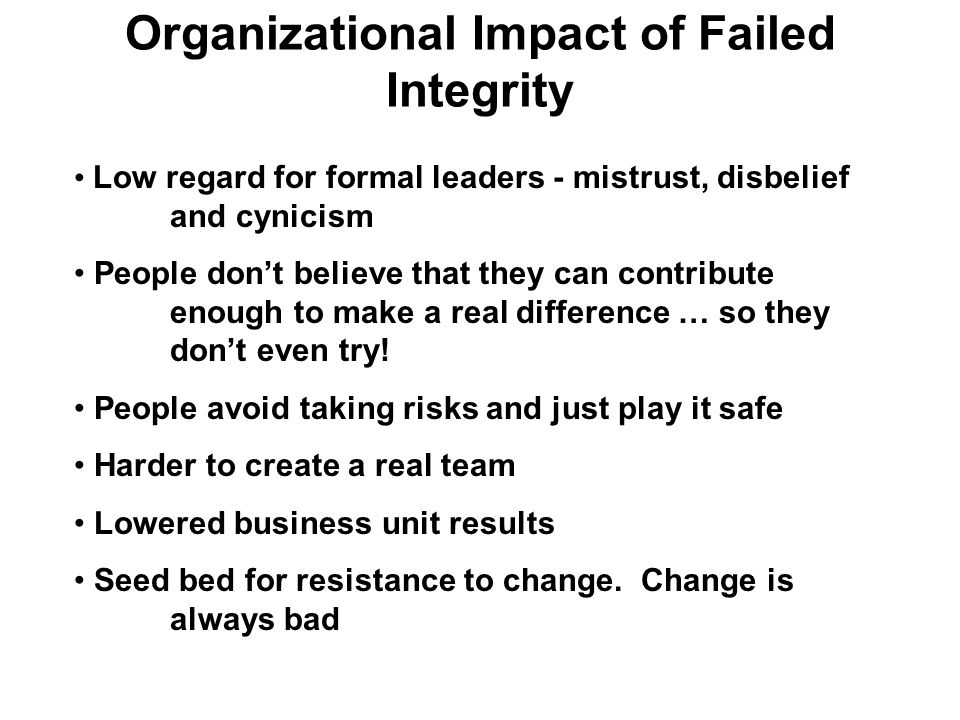 Organizational Impact of Failed Integrity