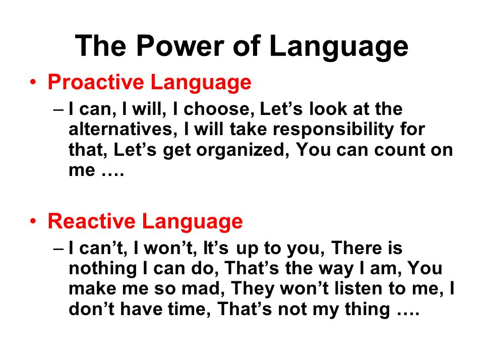 The Power of Language Proactive Language Reactive Language