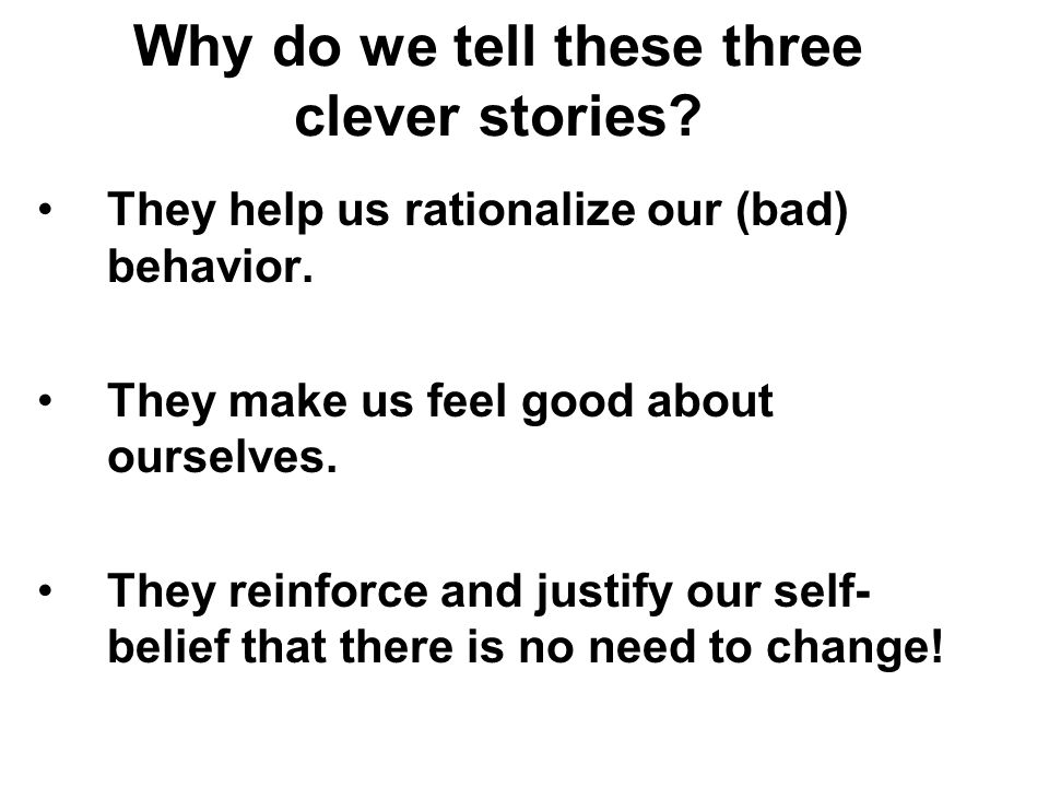 Why do we tell these three clever stories