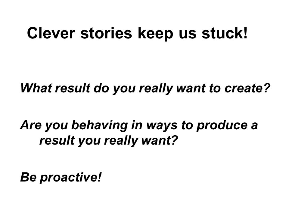 Clever stories keep us stuck!